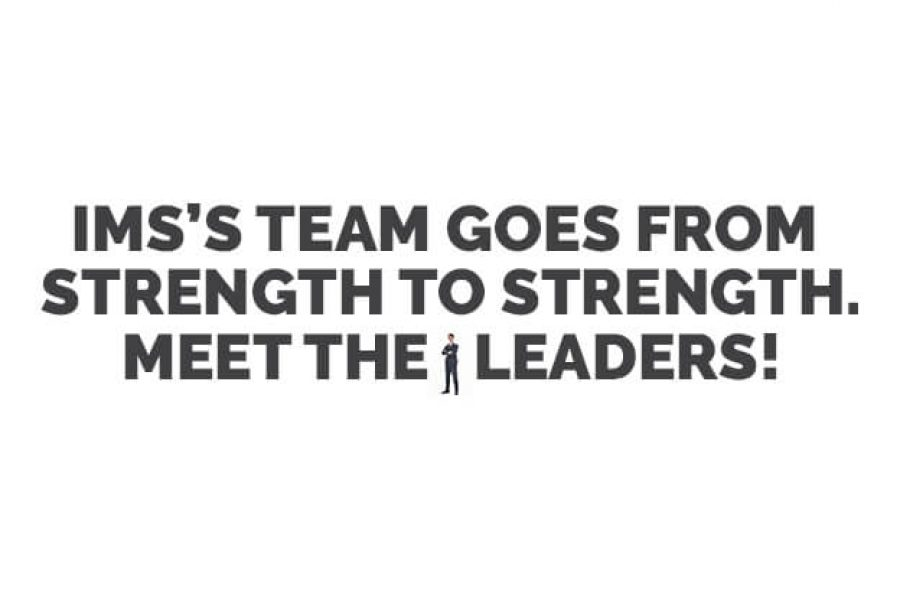 IMS's team goes from strength to strength – meet the leaders!